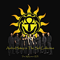Aniba Hotep & the Sol Collective | The Solution - EP