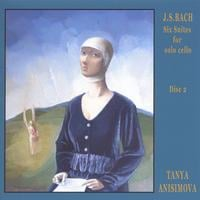 Tanya Anisimova | Cello Suites by J.S. Bach, Volume 2