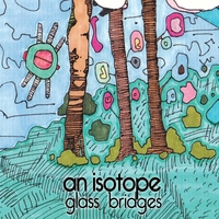 An Isotope | Glass Bridges