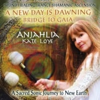 Anjahlia Kate Loye | A New Day is Dawning (Bridge to Gaia)