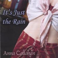 Anna Callahan | It's Just The Rain