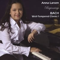Anna Larsen | Beginnings: Bach Well-Tempered Clavier I