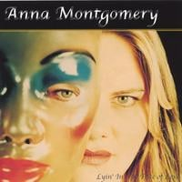 Anna Montgomery | Lyin' In The Face of Love