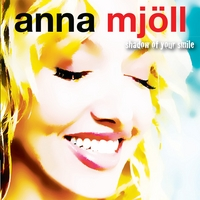 Anna Mjöll | Shadow Of Your Smile