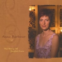 Anne Barbour | The Story of Perfect Love