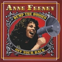 Anne Feeney | Dump the Bosses Off Your Back
