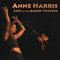 Anne Harris | Live At the Acorn Theater