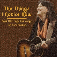Anne Hills | The Things I Notice Now: Anne Hills Sings the Songs of Tom Paxton