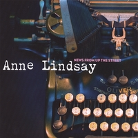 Anne Lindsay | News From up the Street