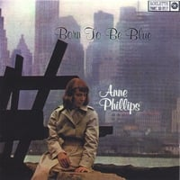 Anne Phillips | Born to be Blue