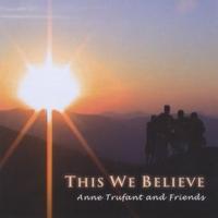 Anne Trufant | This We Believe