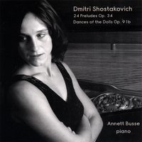 Annett Busse | Shostakovich: 24 Preludes Op. 34 and Dances Of The Dolls Op. 91b