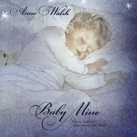 Anne Walsh | Baby Mine - Lullabies From Around The World