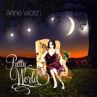 Anne Walsh | Pretty World