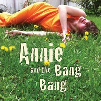 Annie and the Bang Bang | Annie and the Bang Bang