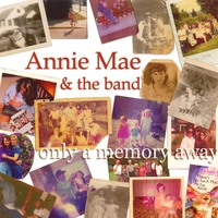 Annie Mae | only a memory away