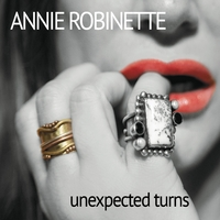 Annie Robinette | Unexpected Turns