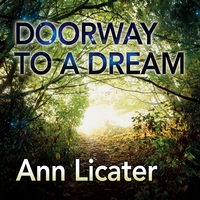 Ann Licater | Doorway to a Dream
