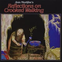 Ann Mortifee | Reflections On Crooked Walking