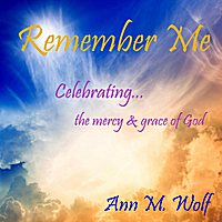 Ann M. Wolf | Remember Me