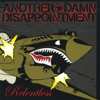 Another Damn Disappointment (A.D.D.) | Relentless