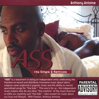 Anthony Antoine | ASS The Single & Remixes