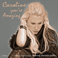 Anthony Harrison-Griffin | Caroline You're Amazing