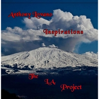 Anthony Lovano & The L.A. Project | Inspirations