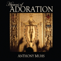 Anthony Muhs | Hymns of Adoration