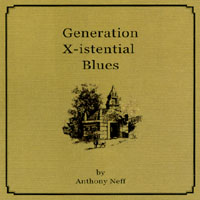 Anthony Neff | Generation X-istential Blues