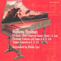 Anthony Newman | Js Bach: Well-Tempered Clavier, Book I, Italian Concerto, Chromatic Fantasia and Fugue