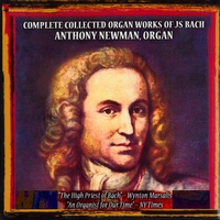 Anthony Newman | Complete Collected Organ Works of JS Bach