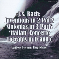 Anthony Newman | J.S. Bach: 2-Part Inventions, 3-Part Sinfonias, Italian Concerto, 2 Toccatas