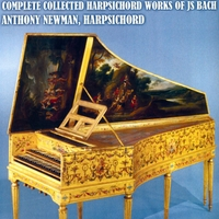 Anthony Newman | Complete Collected Harpsichord Works of J.S. Bach