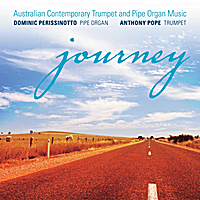 Anthony Pope & Dominic Perissinotto | Journey: Australian Contemporary Trumpet and Pipe Organ Music