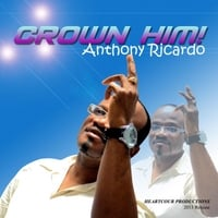 Anthony Ricardo | Crown Him