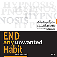 Anthony Rizk, CT.NLP, C.Ht. | End Any Unwanted Habit, Vol. 3