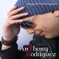 Anthony Rodriguez | Keys to the Kingdom