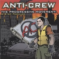 Anti-Crew | The Progressive Movement: A Step Forward
