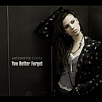 Antoniette Costa | You Better Forget