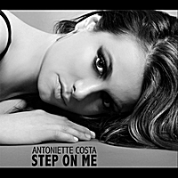 Antoniette Costa | Step On Me