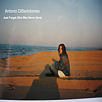 Antonio Dibartolomeo | Just Forget (She Was Never Here)
