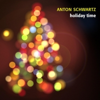 Anton Schwartz | Holiday Time