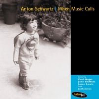 Anton Schwartz | When Music Calls
