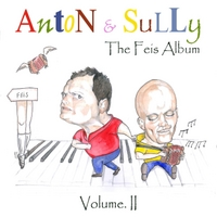 Anton & Sully | The Feis Album, Vol. II