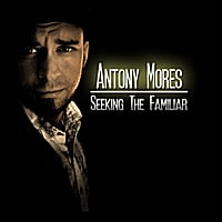 Antony Mores | Seeking the Familiar