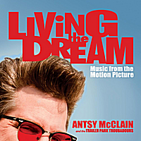 Antsy McClain and the Trailer Park Troubadours | Living the Dream