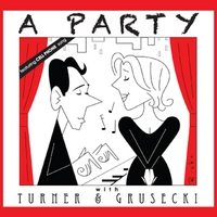 Anya Turner & Robert Grusecki | A Party with Turner & Grusecki (Original Cast Recording)