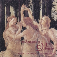 Angels Of Venice | Music For Harp, Flute And Cello
