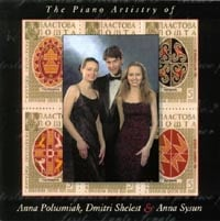 Anna Polusmiak, Dmitri Shelest, and Anna Sysun | The Piano Artistry of Anna Polusmiac, Dmitri Shelest, and Anna Sysun